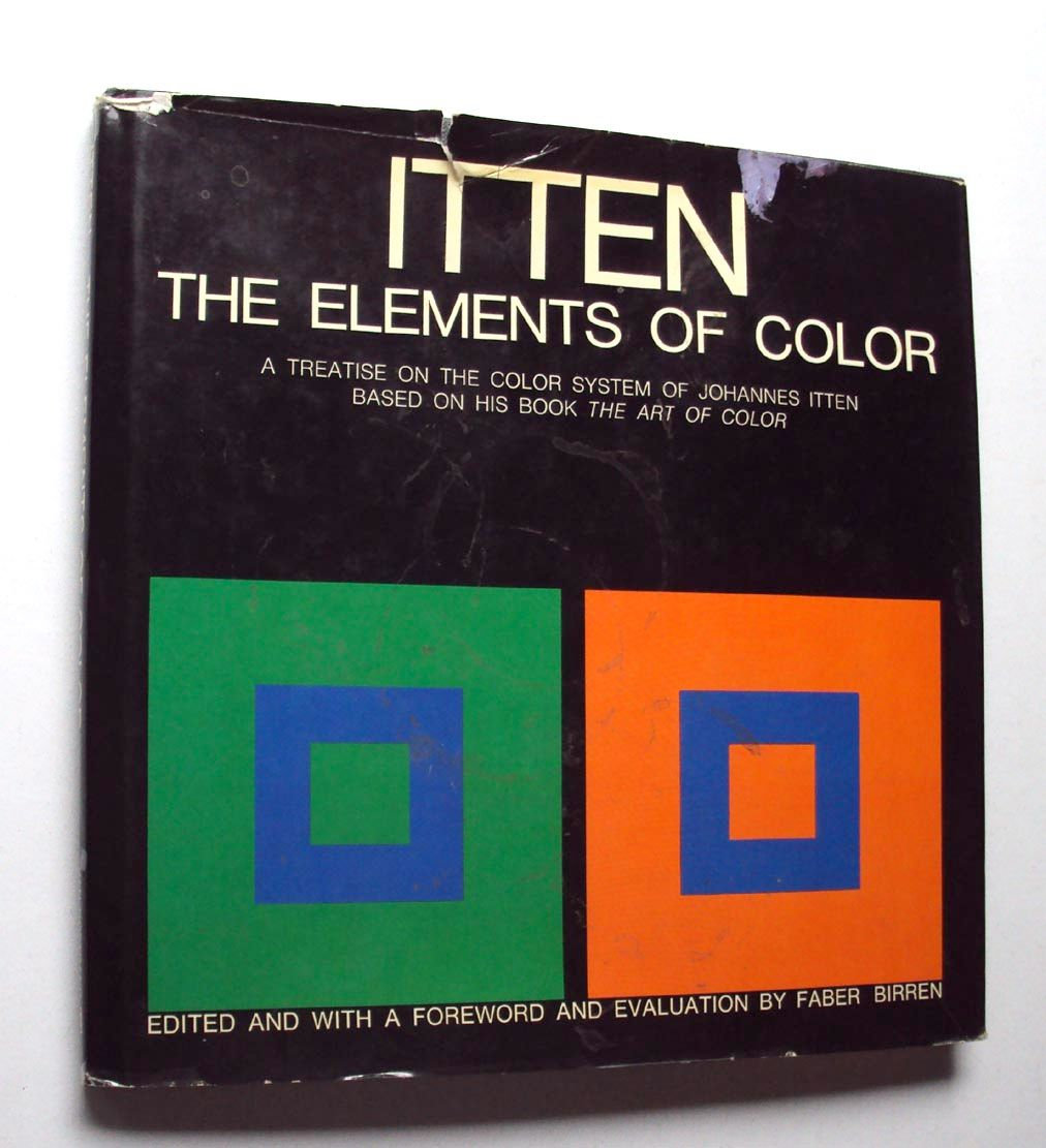 Book for color theory - Itten Is Mostly Know For His Book The Art Of Color Here In The Condensed Version The Elements Of Color We Ll Be Talking A Lot More About That Book In The