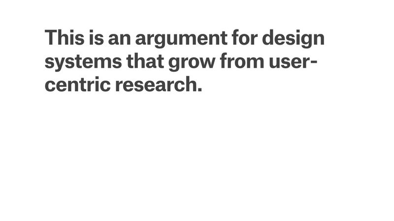 So This Is My Conclusion: All This Critique Of Design Systems Is  Essentially An Argument For UX Designers To Create Design Systems That Grow  From ...